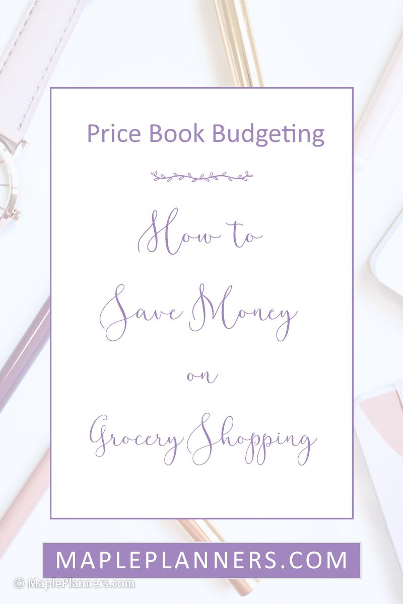 Price Book Budgeting: How to Save Money on Grocery Shopping